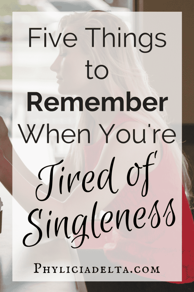 Five Things to Remember When You're Tired of Singleness?
