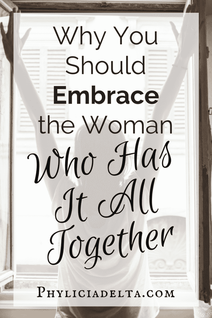 Why You Should Embrace the Woman Who Has It All Together