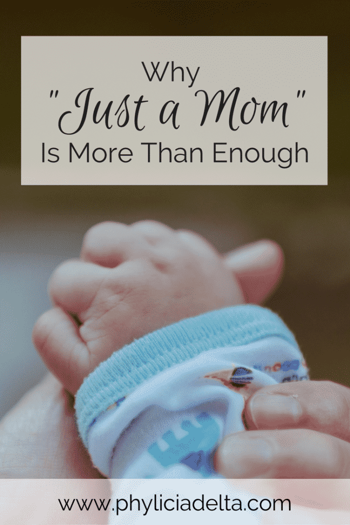 """Being """"just a mom"""" isn't a Plan B type of calling. It's Plan A, all the way."""