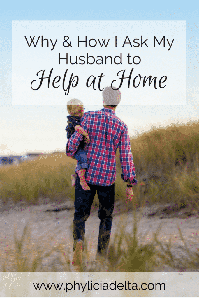 Quite often, we want our husbands to come to the conclusion that we need help - all on their own. And that's simply not fair.