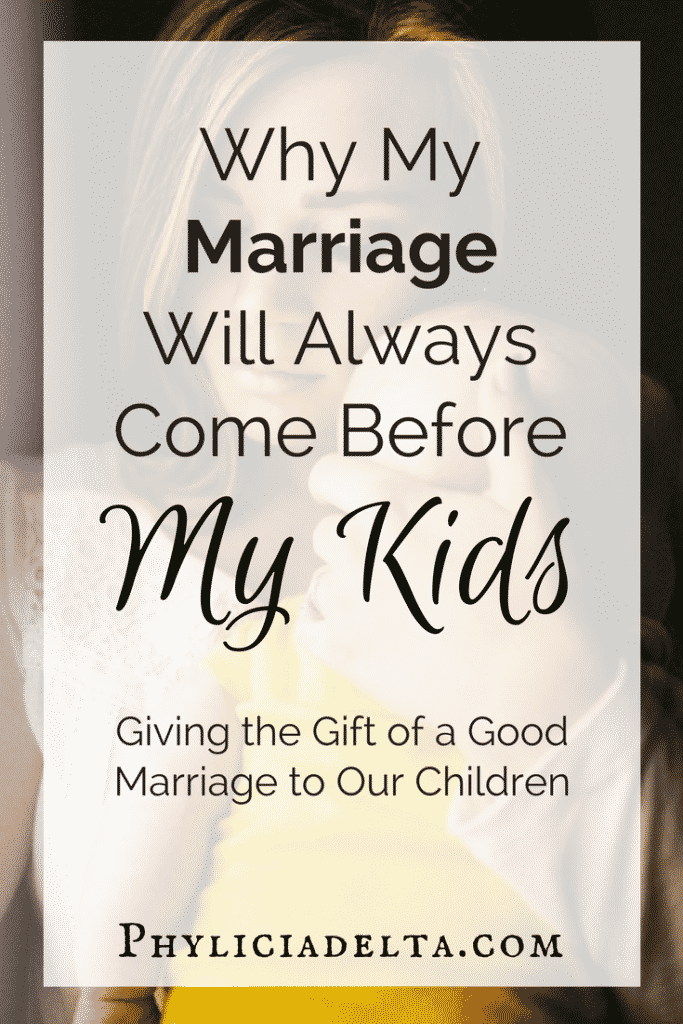 Why My Marriage Will Always Come Before My Kids