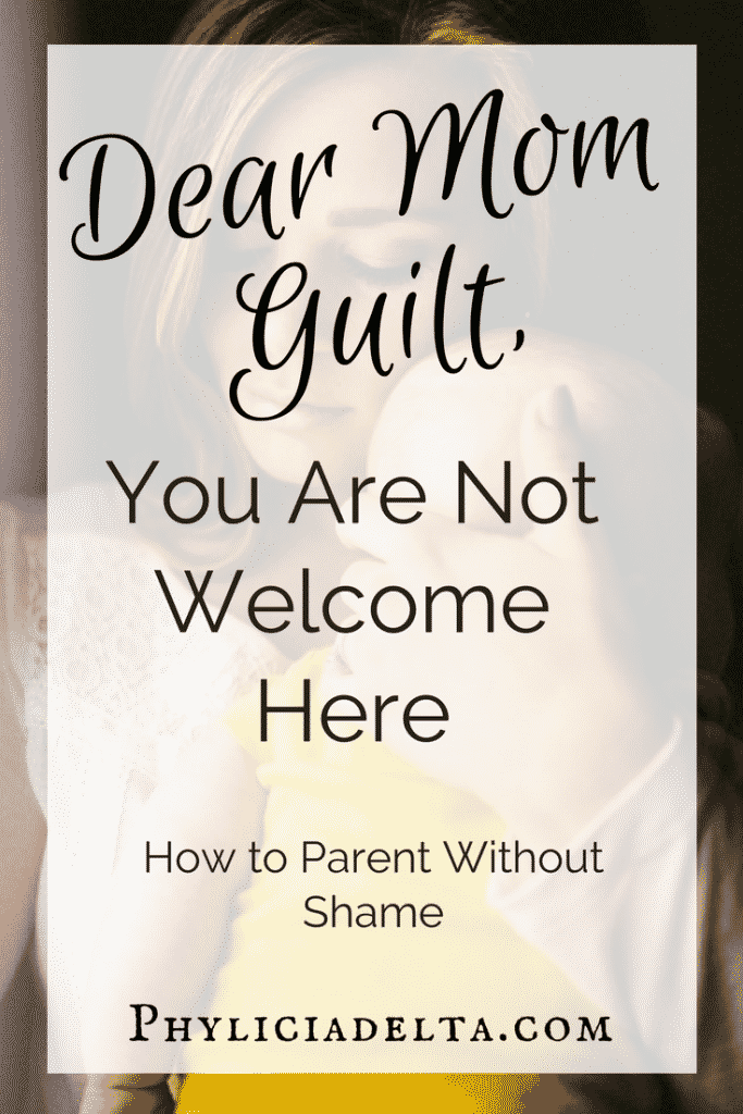 Dear Mom Guilt, You Are Not Welcome Here