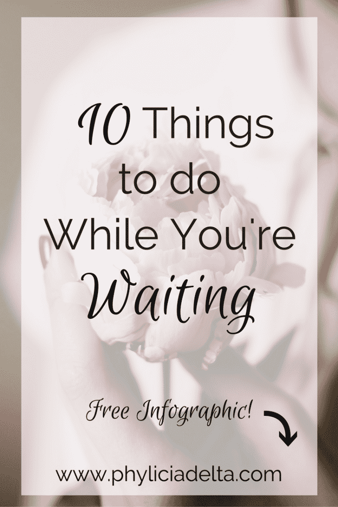 10 Things to Do While You're Waiting